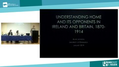 """Understanding Home Rule and Its Opponents: Ireland and Britain, 1870-1914"" Professor Alvin Jackson (University of Edinburgh)"